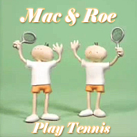 Mac and Roe Play tennis